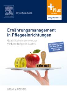 Ernährungsmanagement in Pflegeeinrichtungen von Christian Kolb