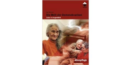 Die Welt der Demenzkranken. Leben im Augenblick.
